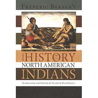 Frederick Baraga's Short History of the North American Indians by Gra