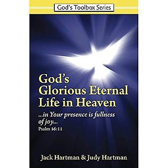 Glorious Eternal Live in Heaven: God Reveals Through� Scripture