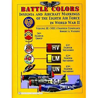 Battle Colors - Insignia and Aircraft Markings of the 8th Air Force in