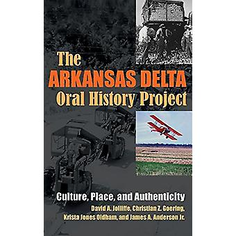 The Arkansas Delta Oral History Project - Culture - Place and Authenti