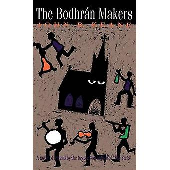 The Bodhran Makers - A Novel of Ireland by John Keane - 9780941423809