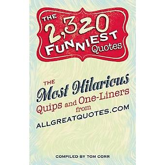 The 2 -320 Funniest Quotes - The Most Hilarious Quips and One-Liners f