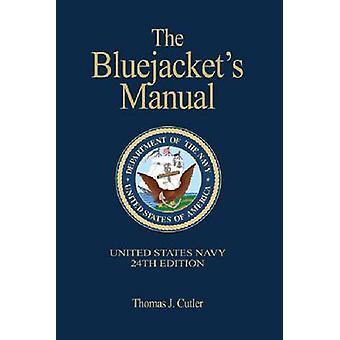 The Bluejacket's Manual (24. Überarbeitete Ausgabe) von Thomas J. Cutler -