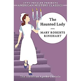 The Haunted Lady by Mary Roberts Rinehart - 9781613161609 Book