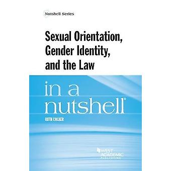 Sexual Orientation - Gender Identity - and the Law in a Nutshell by R