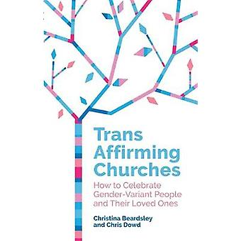 Trans Affirming Churches - How to Celebrate Gender-Variant People and