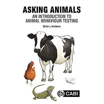 Asking Animals - An Introduction to Animal Behaviour Testing by Birte