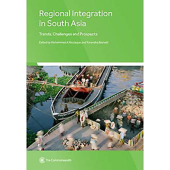 Regional Integration in South Asia - Trends - Challenges and Prospects