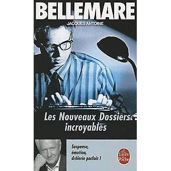 Nouveaux Dossiers Incroyables 2 by Bellemare - 9782253058847 Book