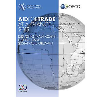 Aid for Trade at a Glance 2015 by World Trade Organization - World Ba