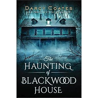 Haunting of Blackwood House by Darcy Coates