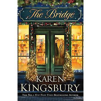 The Bridge by Karen Kingsbury - 9781849839600 Book