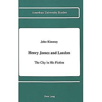 Henry James und London: die Stadt in seinen Werken (American University Studies Series 4: englische Sprache und Literatur)