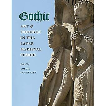 Gothic Art & Thought in the Later Medieval Period: Essays in Honor of Willibald Sauerlander