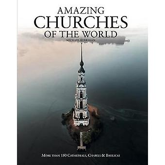 Amazing Churches of the World by Michael Kerrigan - 9781782749837 Book