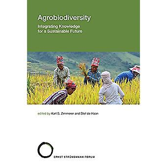 Agrobiodiversity - Integrating Knowledge for a Sustainable Future - Vol