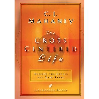 The Cross Centered Life - 9780525654223 Book