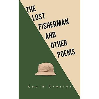 The Lost Fisherman and Other Poems by Kevin Grozier