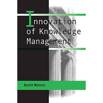Innovations of Knowledge Management by Bonnie Rubenstein Montano - 97