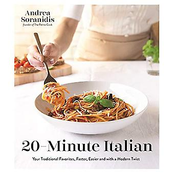 20-Minute Italian - Your Traditional Favorites - Faster - Easier and w