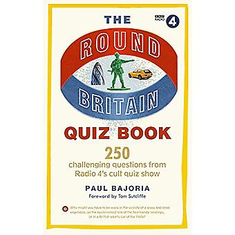 The Round Britain Quiz Book - 250 challenging questions from Radio 4's