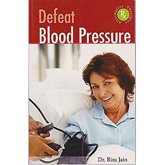 Defeat Blood Pressure by Dr Ritu Jain - 9781861187093 Book