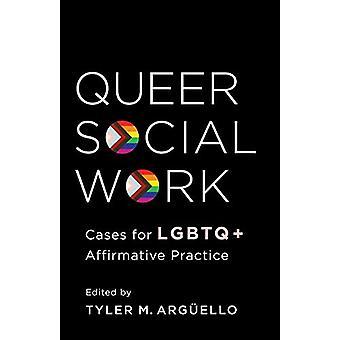 Queer Social Work - Casos para la Práctica Afirmativa LGBTQ+ por El Profesor