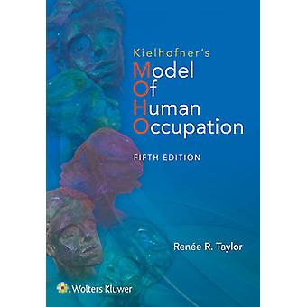 Kielhofner's Model of Human Occupation - Theory and Application by Ren