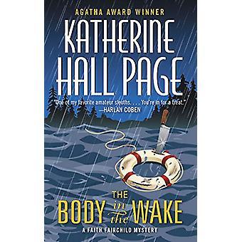 The Body in the Wake - A Faith Fairchild Mystery by Katherine Hall Pag