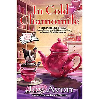 In Cold Chamomile - A Tea and a Read Mystery by Joy Avon - 97816438528