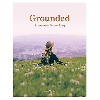 Grounded - A Companion for Slow Living by Anna Carlile - 9781741176827