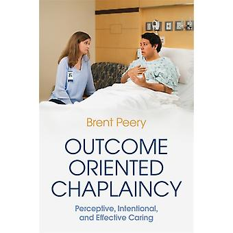 Outcome Oriented Chaplaincy by Peery & Brent