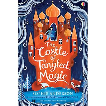 The Castle of Tangled Magic by Sophie Anderson & Illustrated by Saara Soderlund