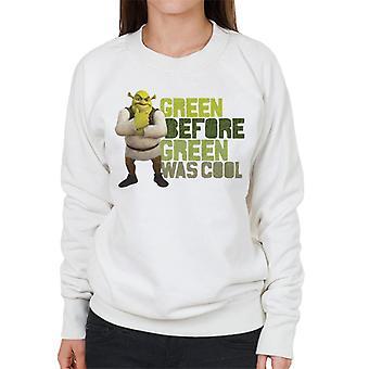 Shrek Green Before Green Was Cool Women's Sweatshirt