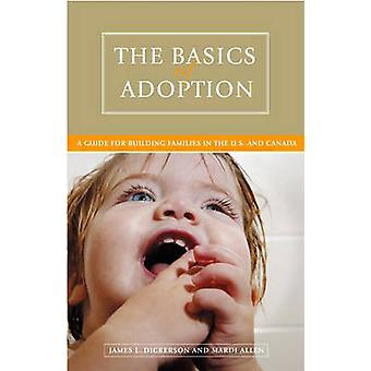 The Basics of Adoption - A Guide for Building Families in the U.S. and