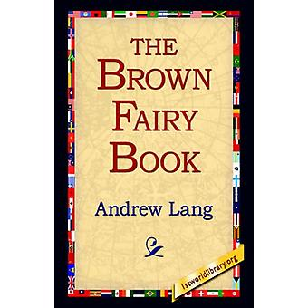 The Brown Fairy Book by Andrew Lang - 9781421800035 Book