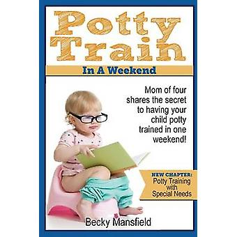 Potty Train in a Weekend - Mom of Four Shares the Secret to Having You