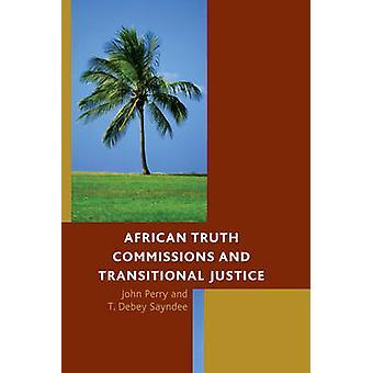 ジョン・ペリーによるアフリカ真実委員会と過渡的正義 - T.