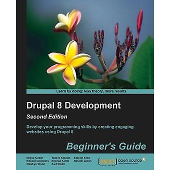 Drupal 8 Development - Beginner's Guide - by Neeraj Kumar - 9781785284