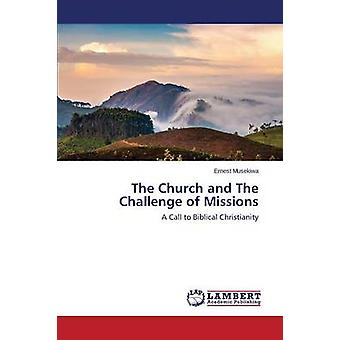 The Church and the Challenge of Missions by Musekiwa Ernest - 9783659