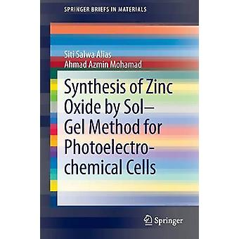 Synthesis of Zinc Oxide by Sol-Gel Method for Photoelectrochemical Ce