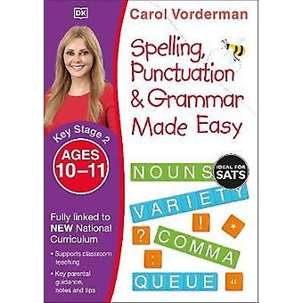 Spelling Punctuation & Grammar Made Easy Ages 10-11 (Key Stage 2)