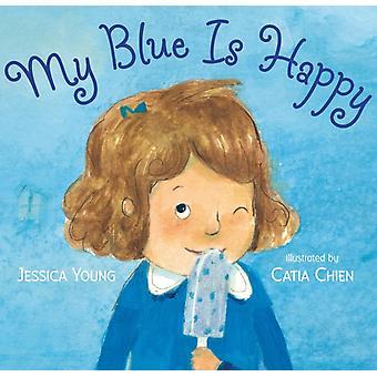 My Blue Is Happy av Jessica Young & Illustrated av Catia Chien