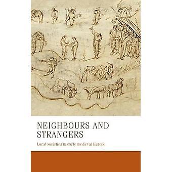 Buren en vreemden Lokale samenlevingen in het vroegmiddeleeuwse Europa 24 Manchester Medieval Studies