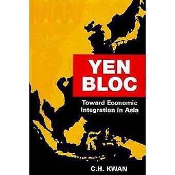 Yen-Bloc - zur wirtschaftlichen Integration von C. H. Kwan - 9780815 in Asien