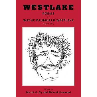 Westlake - Gedichte von Wayne Kaumualii Westlake (1947-1984) von Wayne Kaum