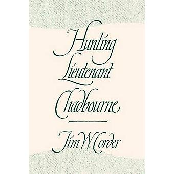 Hunting Lieutenant Chadbourne by Jim W. Corder - 9780820338040 Book