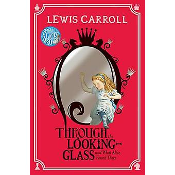 Through the Looking-Glass (Main Market Ed.) by Lewis Carroll - 978144