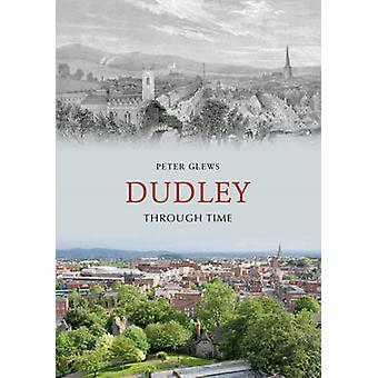 Dudley a través del tiempo por Peter Glews - libro 9781848686212