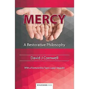 Mercy - A Restorative Philosophy by David J. Cornwell - 9781909976016